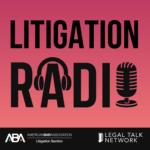 Litigation Radio