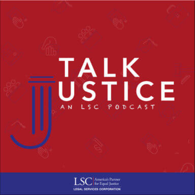 Talk Justice, An LSC Podcast